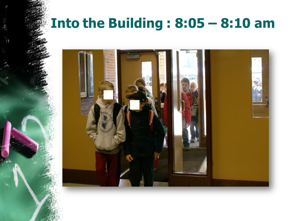 Into the Building : 8:05 – 8:10 am