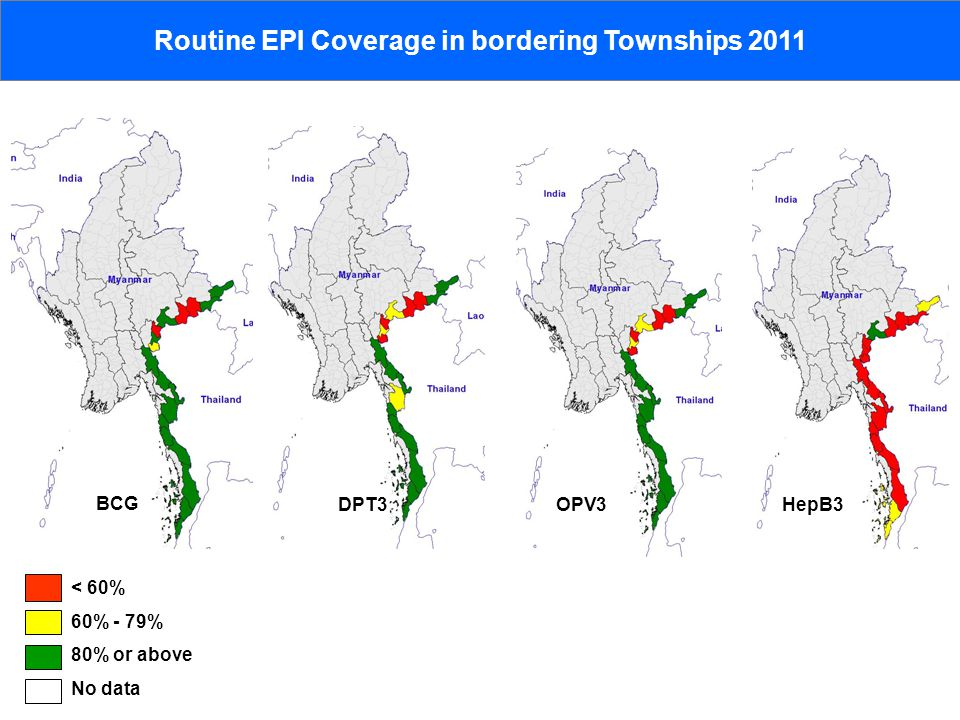 < 60% 60% - 79% 80% or above No data Routine EPI Coverage in bordering Townships 2011 BCG DPT3OPV3HepB3