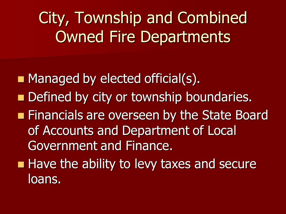 City, Township and Combined Owned Fire Departments Managed by elected official(s).