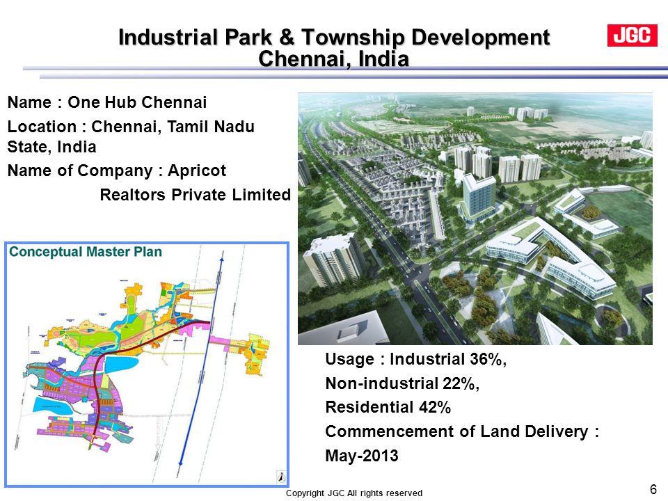 6 Industrial Park & Township Development Chennai, India Name : One Hub Chennai Location : Chennai, Tamil Nadu State, India Name of Company : Apricot R