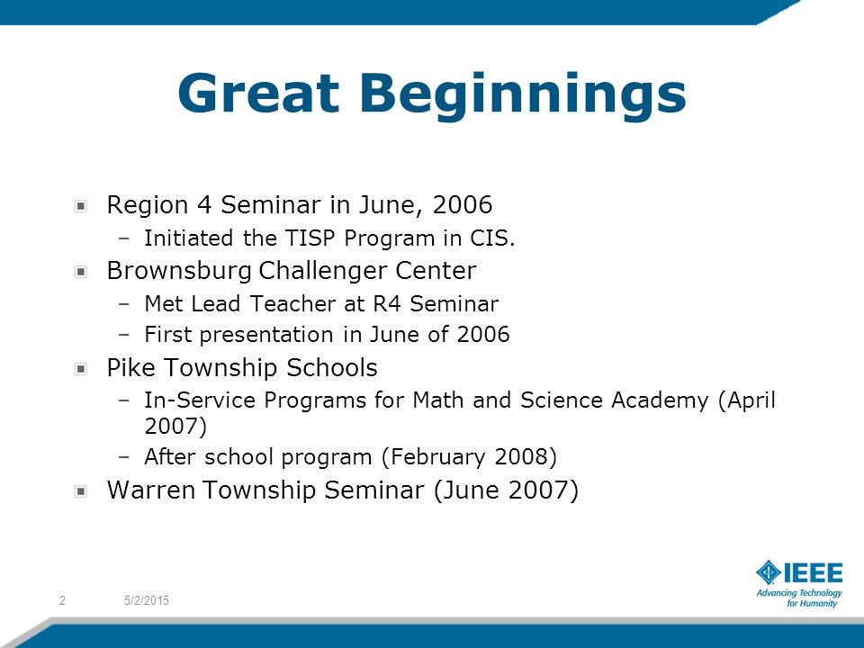 Great Beginnings Region 4 Seminar in June, 2006 –Initiated the TISP Program in CIS.