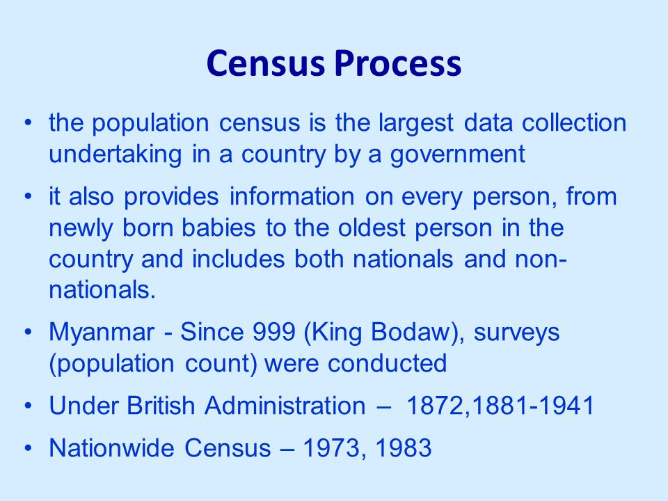Census Process The census process involves several components, which can be grouped into four broad stages: (a) planning, management and preparatory work (2-5-2011 – 29-3-2014) ; (b) field operations (30-3-2014 - 31-5-2014); (c) data processing (1-6-2014 - 31-12-2014); (d) census products and dissemination (1-1-2015 - 28-2-2015).