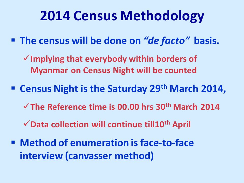  The census will be done on de facto basis.