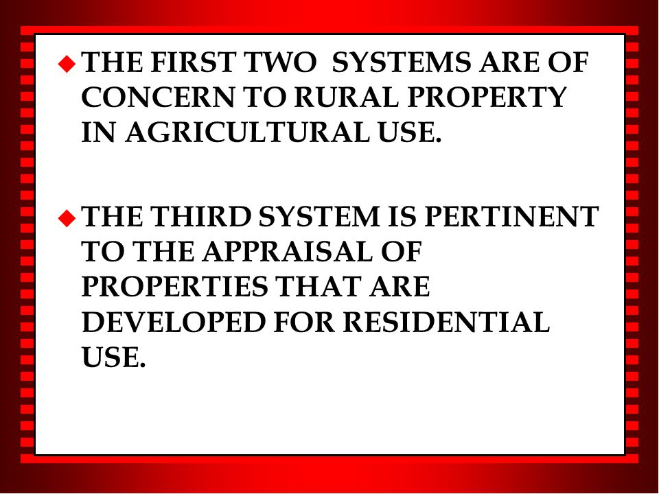 u THE FIRST TWO SYSTEMS ARE OF CONCERN TO RURAL PROPERTY IN AGRICULTURAL USE.