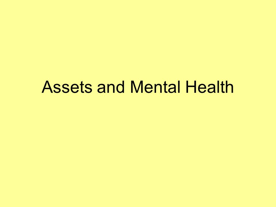 Assets and Mental Health