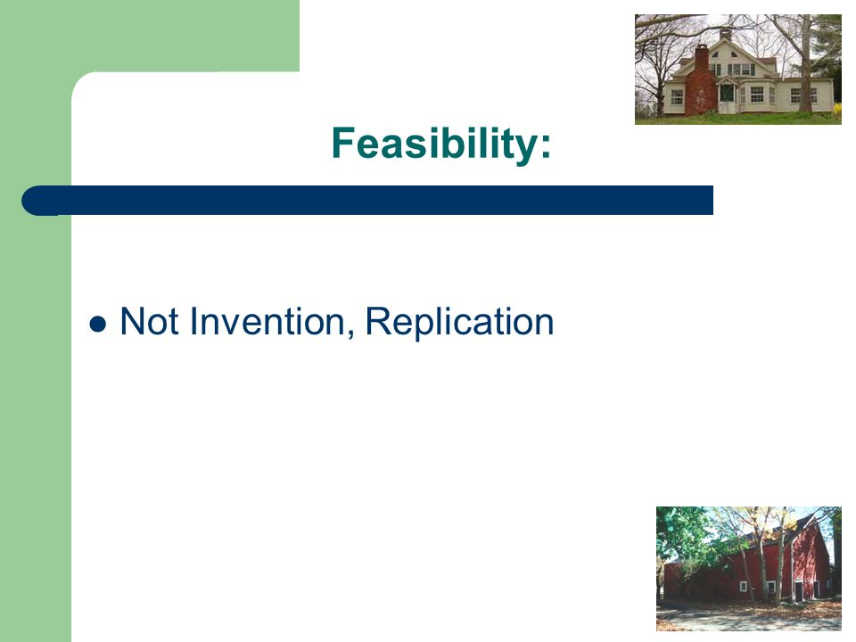 Feasibility: Not Invention, Replication