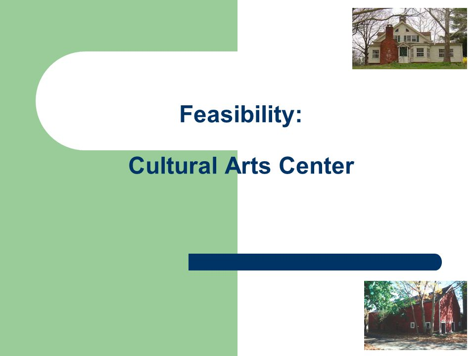 Feasibility: Cultural Arts Center