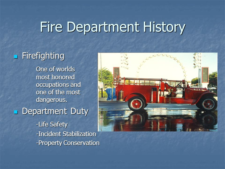 Firefighting Firefighting One of worlds most honored occupations and one of the most dangerous. Department Duty Department Duty -Life Safety -Incident