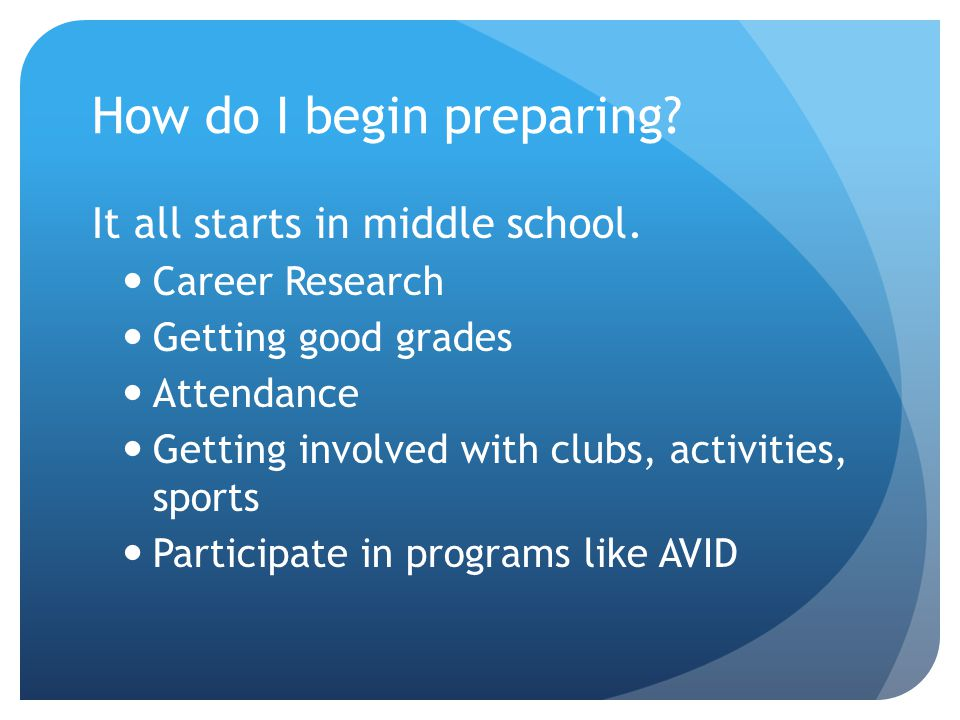 How do I begin preparing. It all starts in middle school.