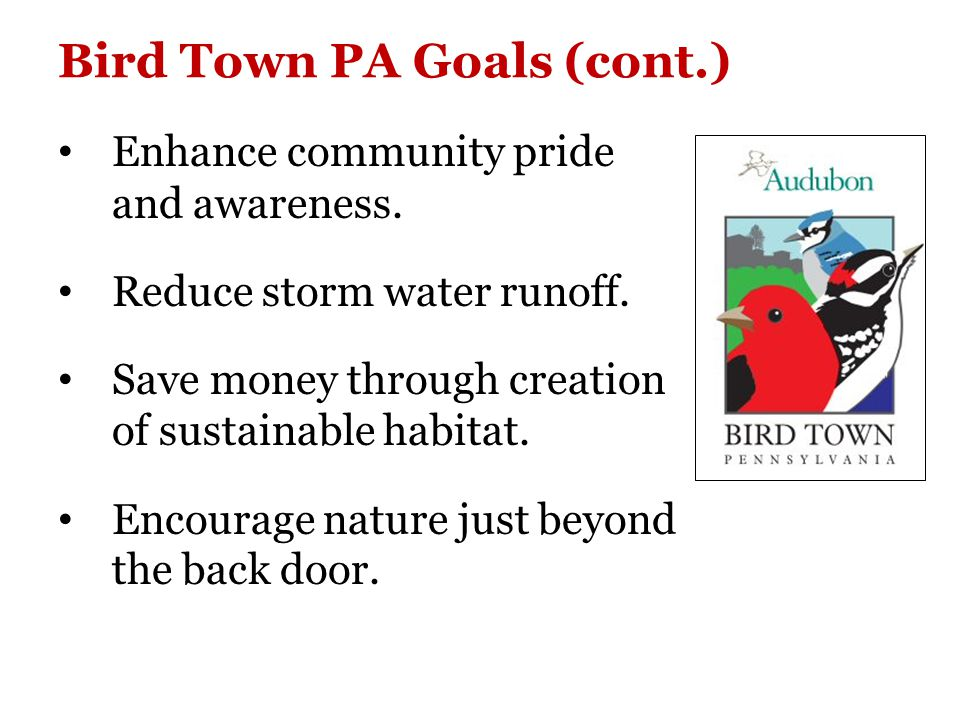 Bird Habitat Recognition Program Audubon Pennsylvania recognizes that the people who care for this property pledge to provide healthy habitat that supports birds, butterflies, and other wildlife.
