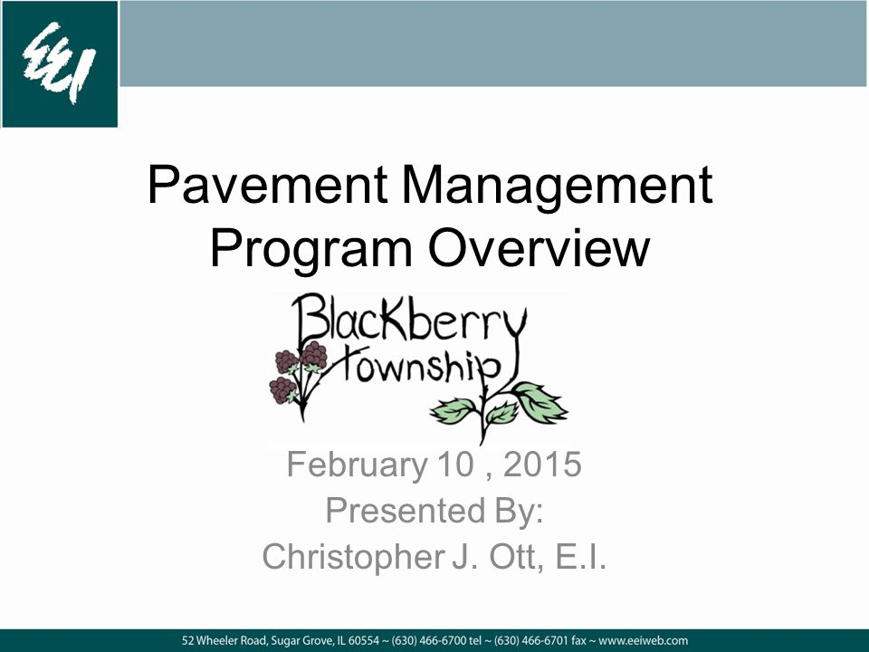 Pavement Management Program Overview February 10, 2015 Presented By: Christopher J. Ott, E.I.