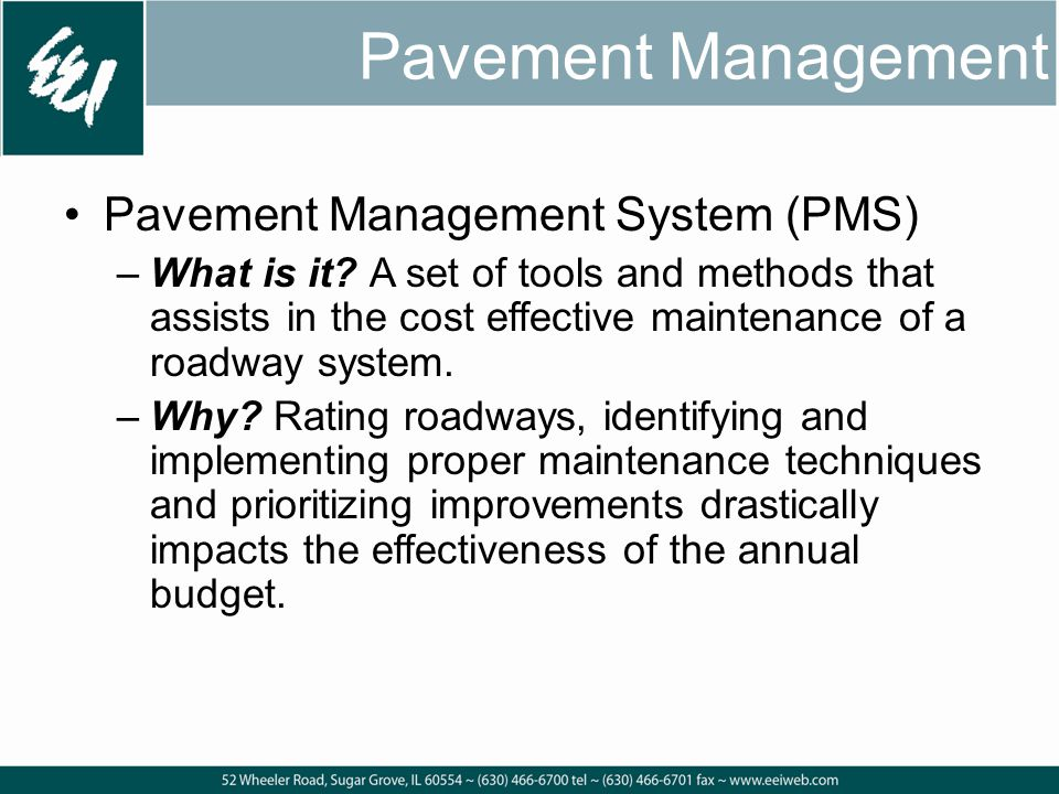 Pavement Management Pavement Management System (PMS) –What is it.
