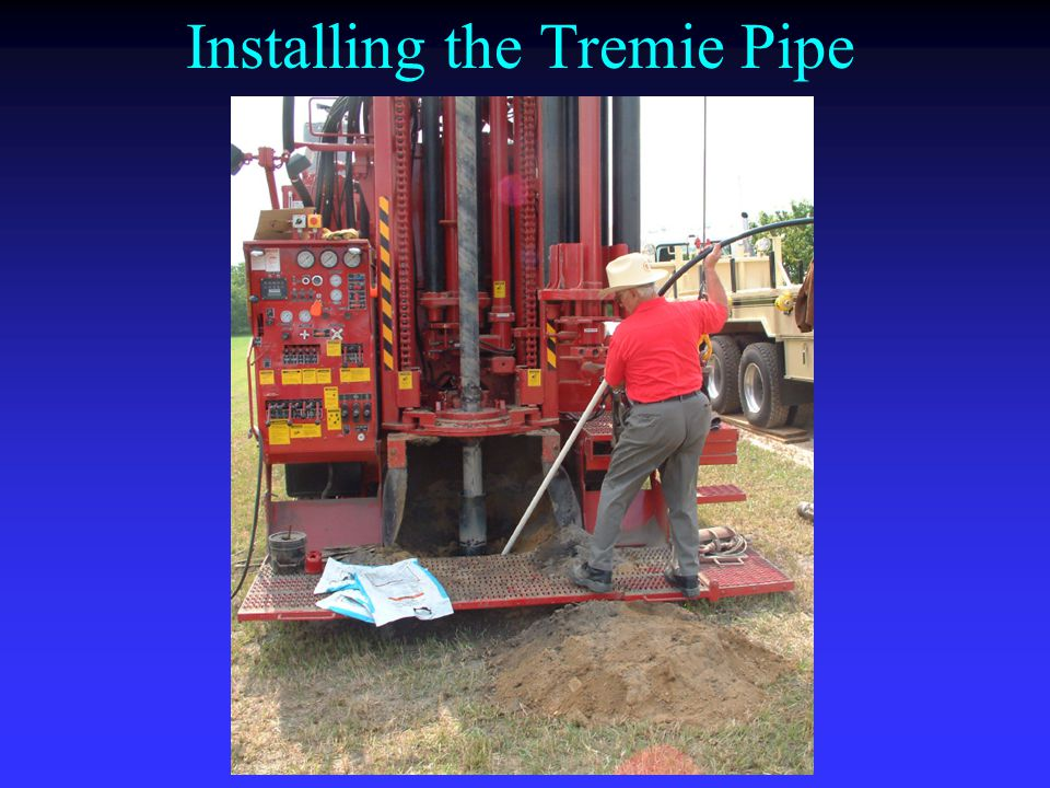 Installing the Tremie Pipe