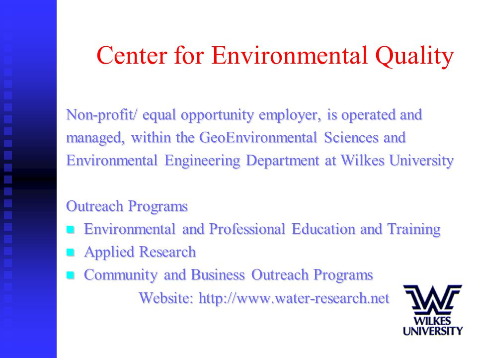 Center for Environmental Quality Non-profit/ equal opportunity employer, is operated and managed, within the GeoEnvironmental Sciences and Environment