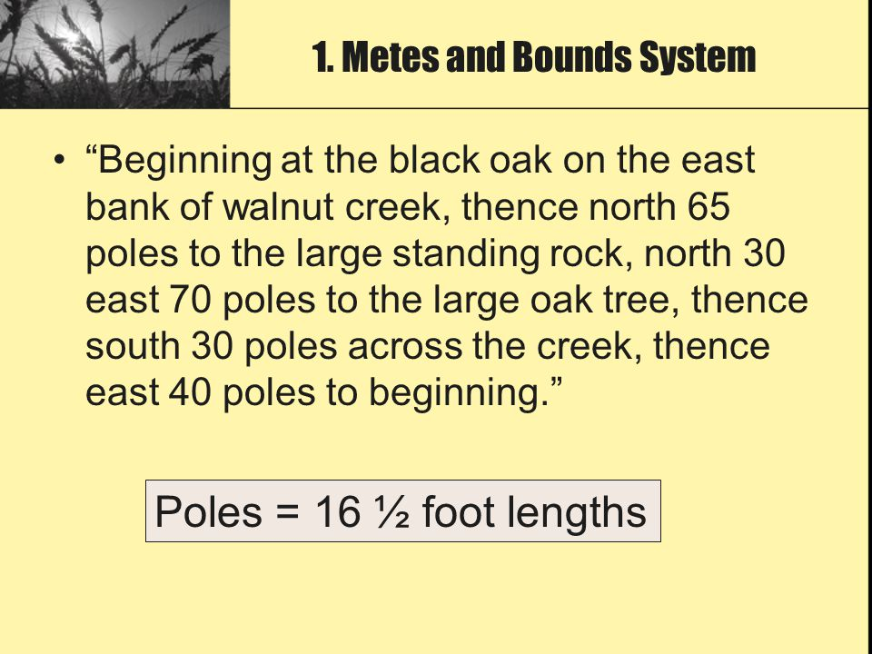 """Beginning at the black oak on the east bank of walnut creek, thence north 65 poles to the large standing rock, north 30 east 70 poles to the large oa"