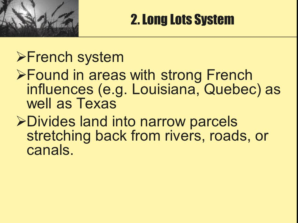  French system  Found in areas with strong French influences (e.g.