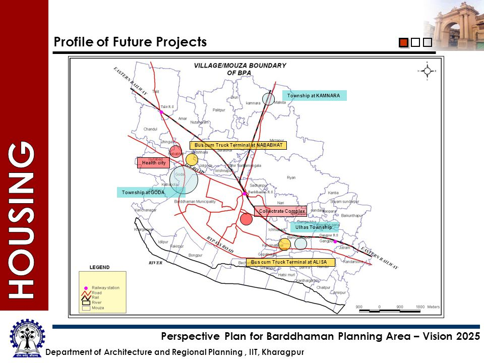 Department of Architecture and Regional Planning, IIT, Kharagpur Perspective Plan for Barddhaman Planning Area – Vision 2025 Profile of Future Project