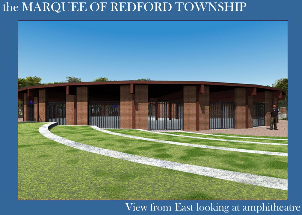 the MARQUEE OF REDFORD TOWNSHIP View from East looking at amphitheatre