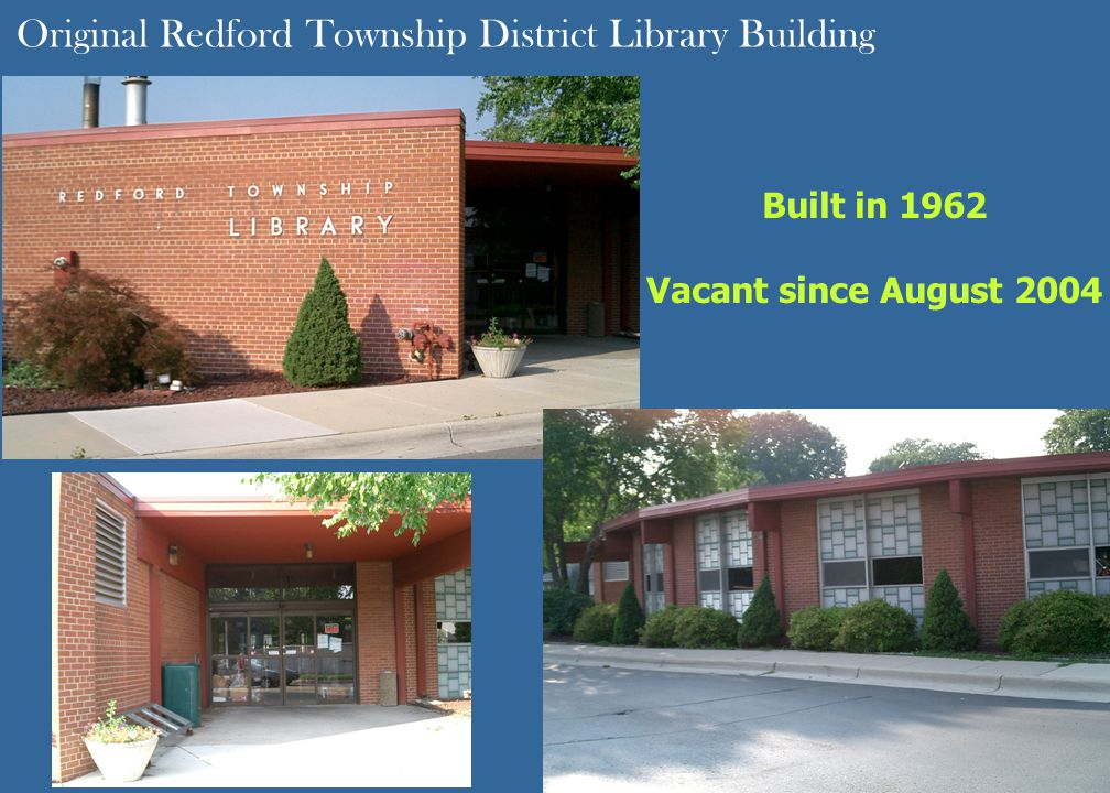 Original Redford Township District Library Building Built in 1962 Vacant since August 2004