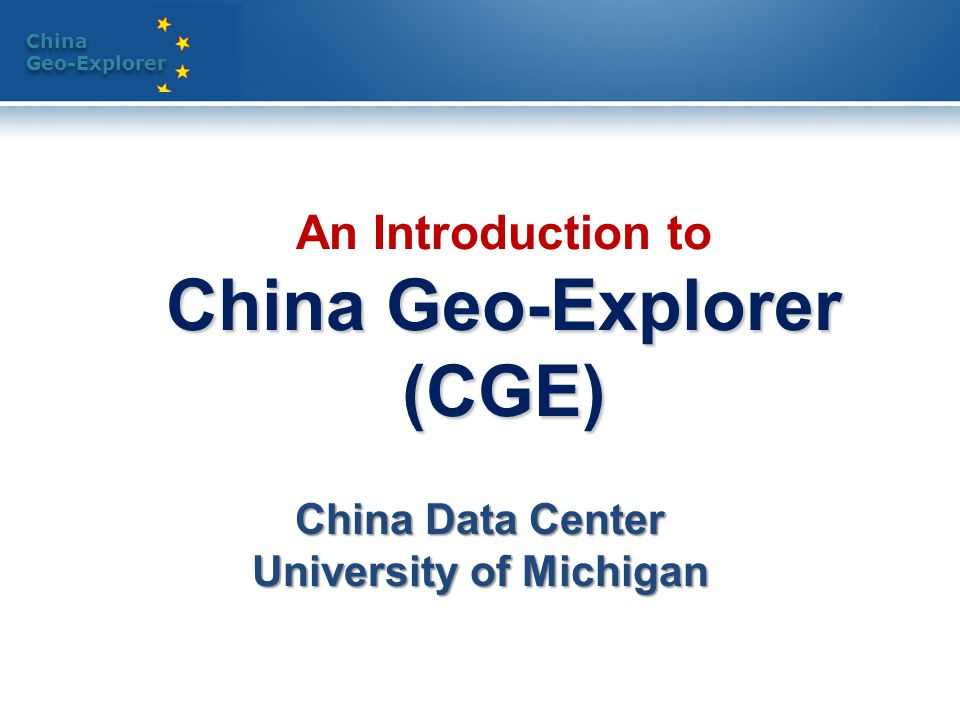 China Geo-Explorer China Geo-Explorer Objectives DATA RSGIS Information + Methodology + knowledge Technology  To provide spatial data service with data integrated from different sources and formats  To facilitate spatial analysis with built-in methodology  To support decision making with spatial intelligence