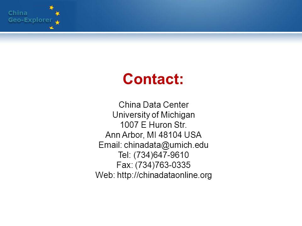 China Geo-Explorer China Geo-Explorer Contact: China Data Center University of Michigan 1007 E Huron Str.