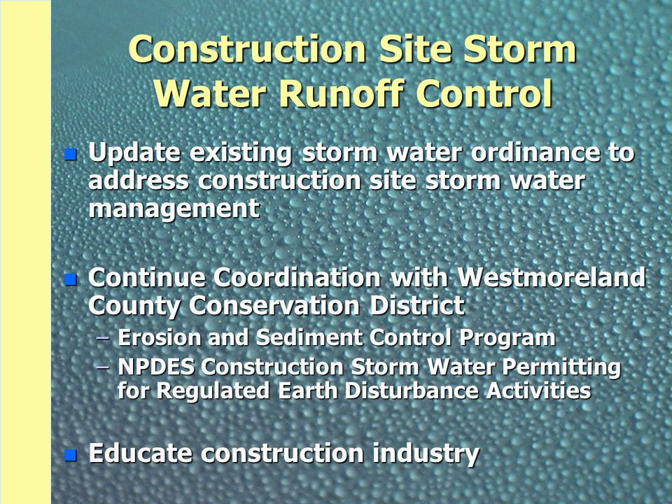 Construction Site Storm Water Runoff Control n Update existing storm water ordinance to address construction site storm water management n Continue Co