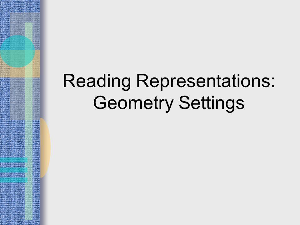 Reading Representations: Geometry Settings