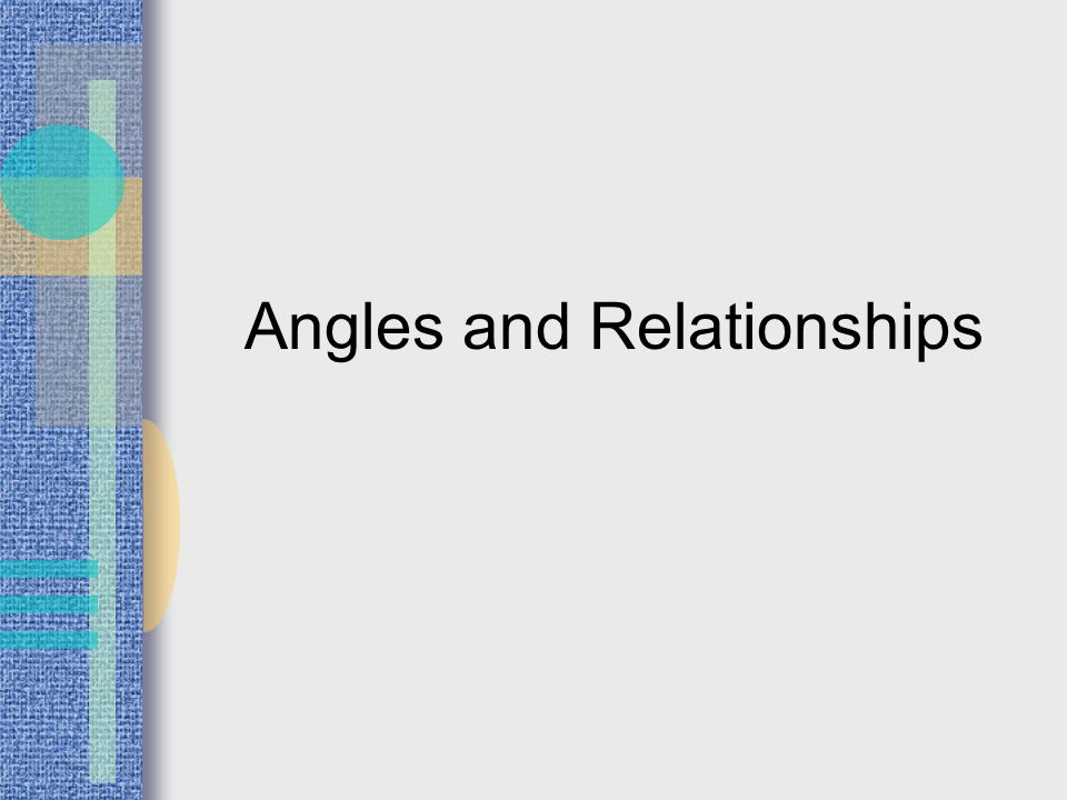Angles and Relationships