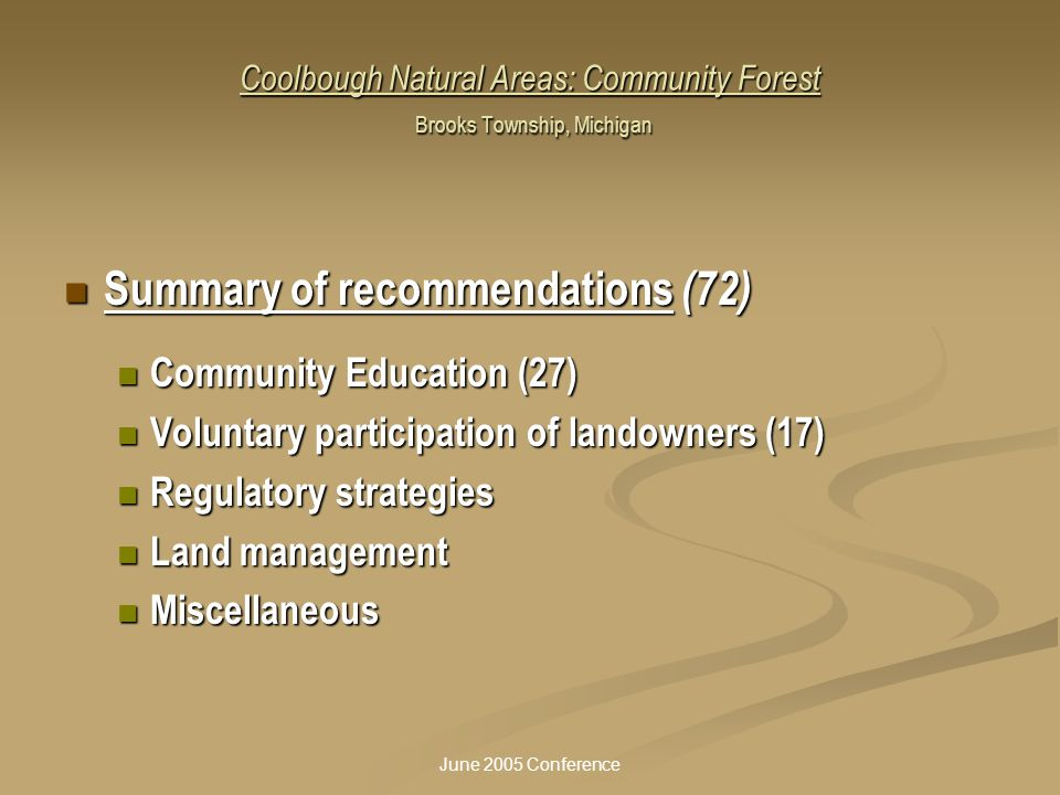 June 2005 Conference Coolbough Natural Areas: Community Forest Brooks Township, Michigan Summary of recommendations (72) Summary of recommendations (7