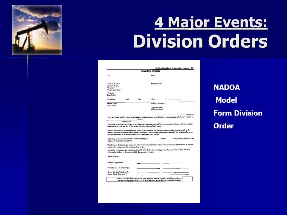 4 Major Events: Division Orders NADOA Model Form Division Order