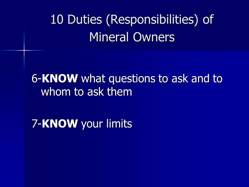 10 Duties (Responsibilities) of Mineral Owners 8-KEEP copies/originals of everything and organize it 9-DO something 10-PLAN