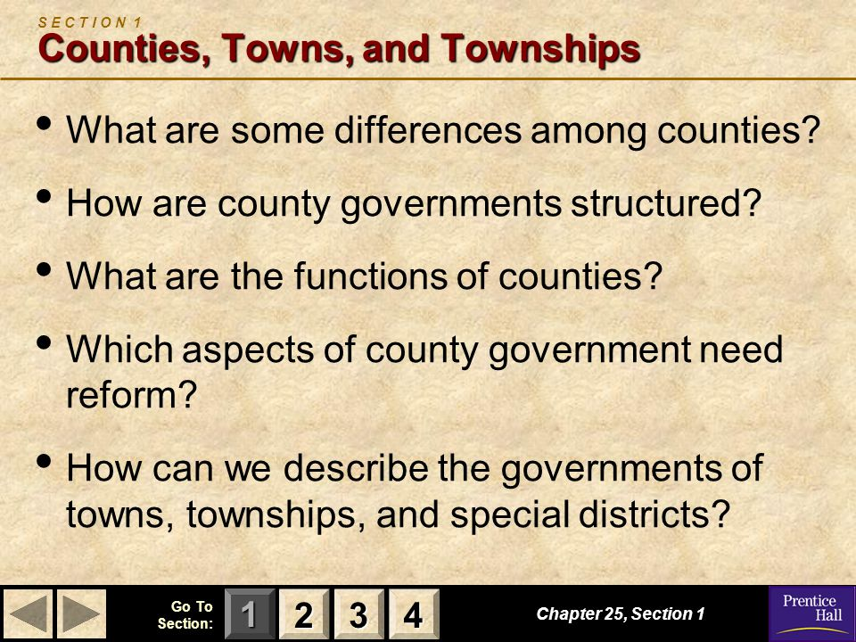 123 Go To Section: 4 Chapter 25, Section 1 Counties, Towns, and Townships S E C T I O N 1 Counties, Towns, and Townships What are some differences amo