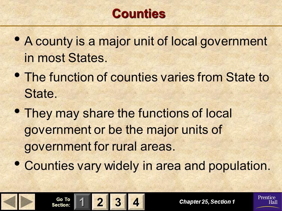 123 Go To Section: 4 Chapter 25, Section 1 2222 3333 4444Counties A county is a major unit of local government in most States.