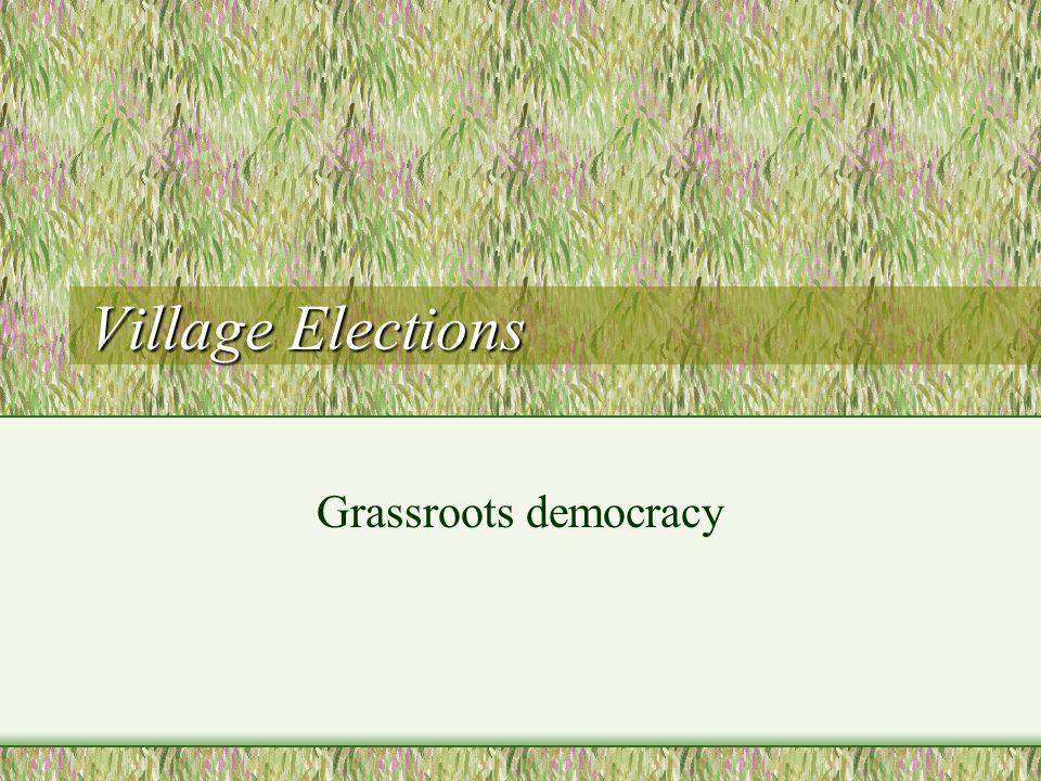 Village Elections Grassroots democracy