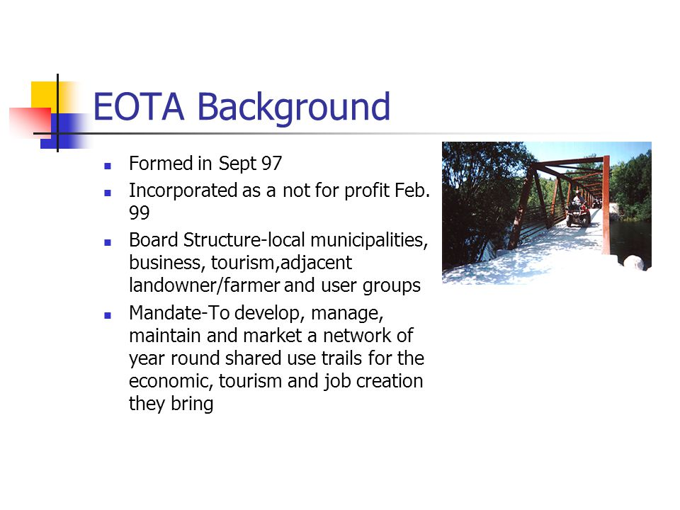 EOTA Background Formed in Sept 97 Incorporated as a not for profit Feb.
