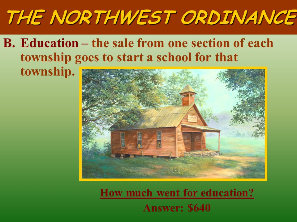 THE NORTHWEST ORDINANCE 3.Acre – the smallest division of land.