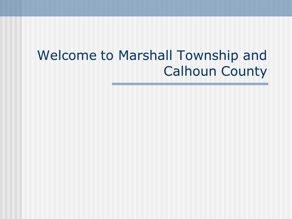 Welcome to Marshall Township and Calhoun County