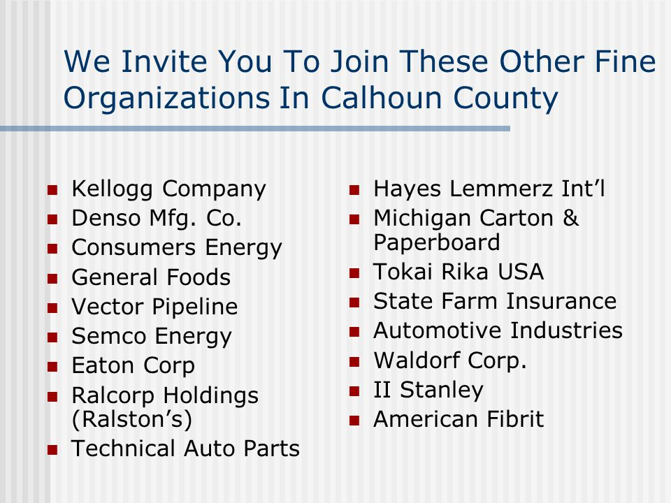 We Invite You To Join These Other Fine Organizations In Calhoun County Kellogg Company Denso Mfg.