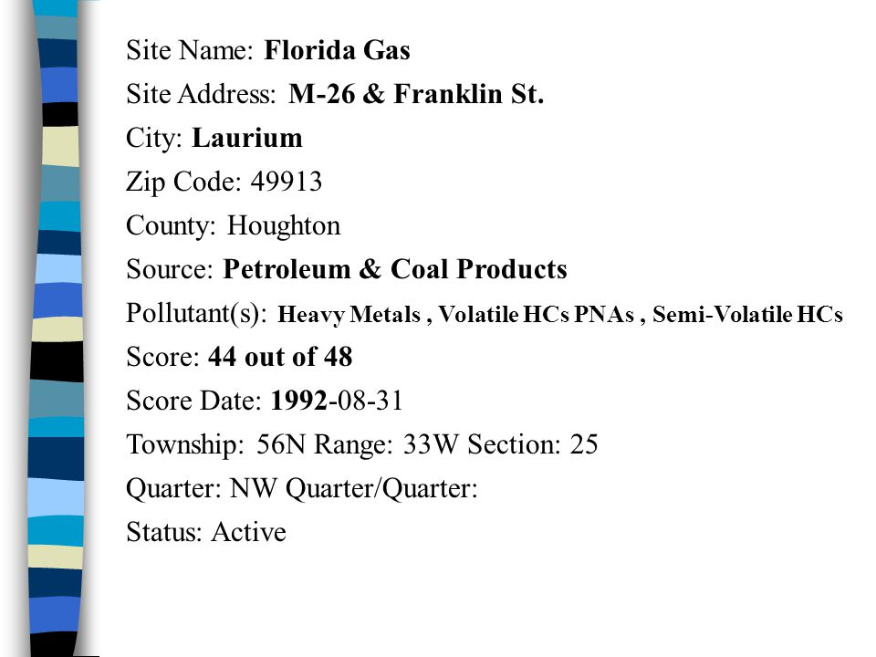 Site Name: Florida Gas Site Address: M-26 & Franklin St.