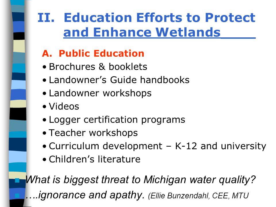 II. Education Efforts to Protect and Enhance Wetlands____ A. Public Education Brochures & booklets Landowner's Guide handbooks Landowner workshops Vid