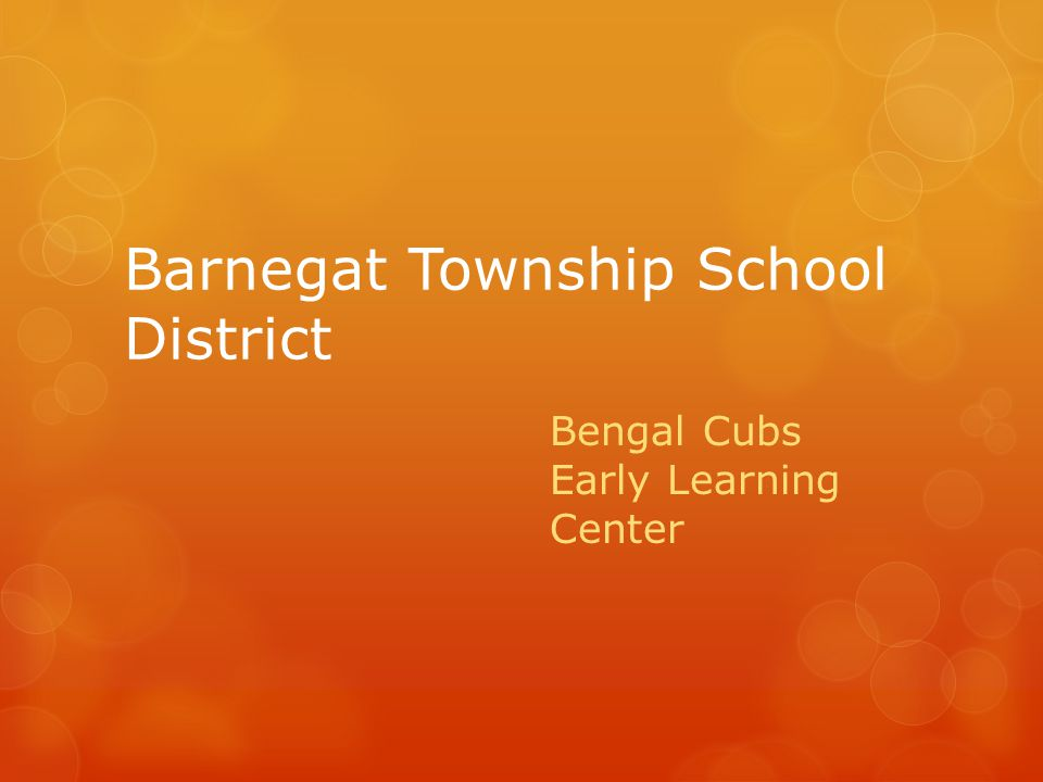Barnegat Township School District Bengal Cubs Early Learning Center