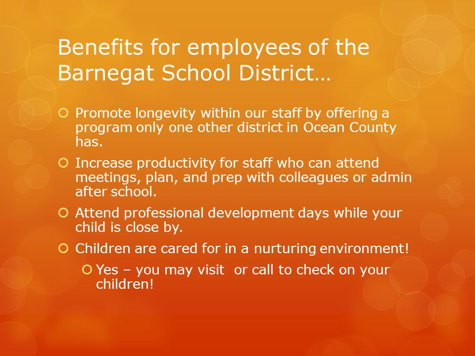 Benefits for employees of the Barnegat School District…  Promote longevity within our staff by offering a program only one other district in Ocean Co