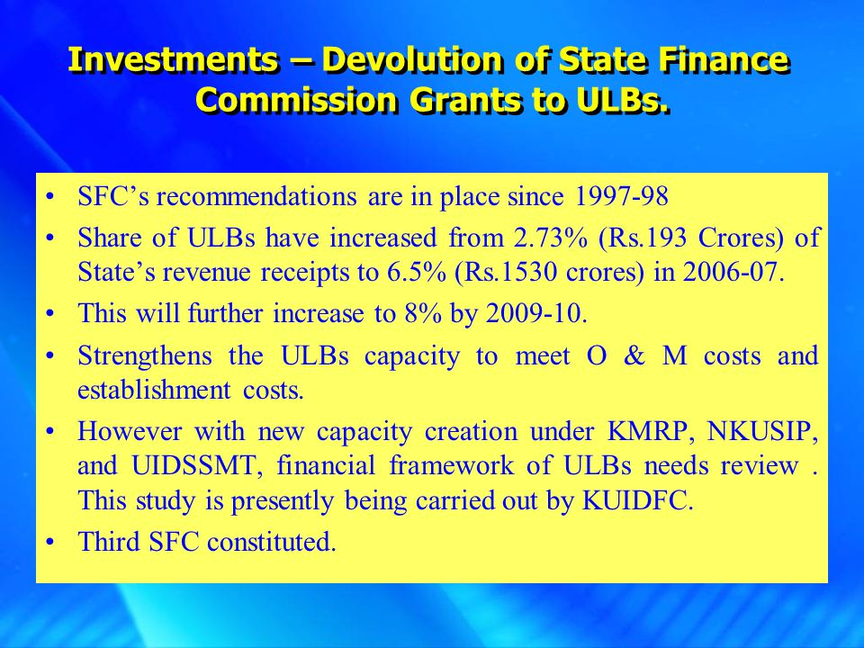 Investments - Urban Infrastructure (UI)  EAP (Externally Aided Project) Rs.7000 crores planned for UI during 11 th Plan period in 71 ULBs.