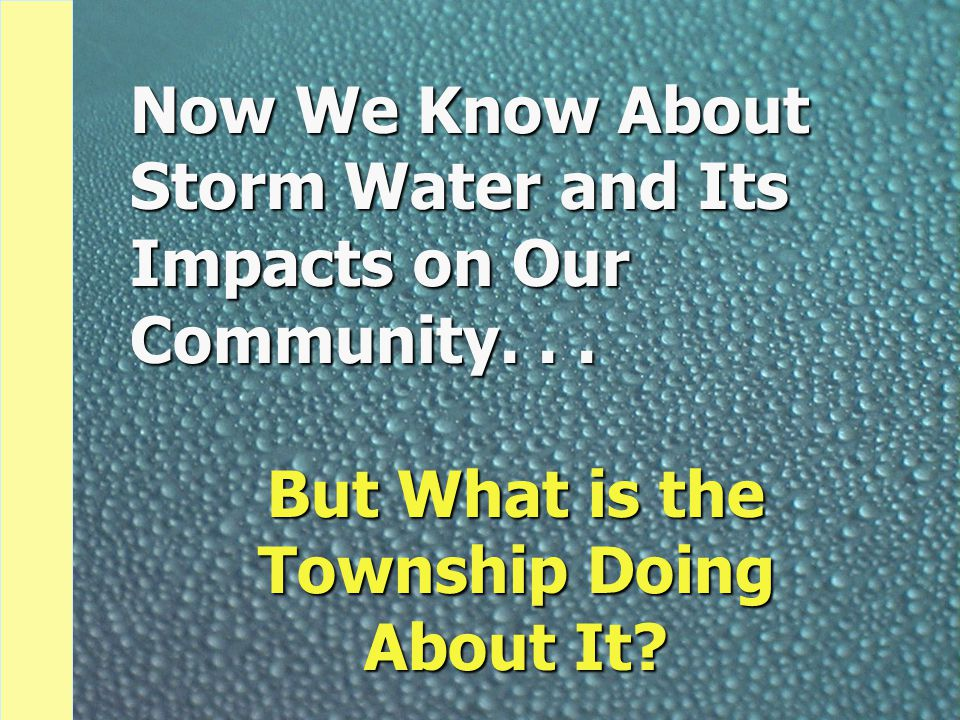 Now We Know About Storm Water and Its Impacts on Our Community...