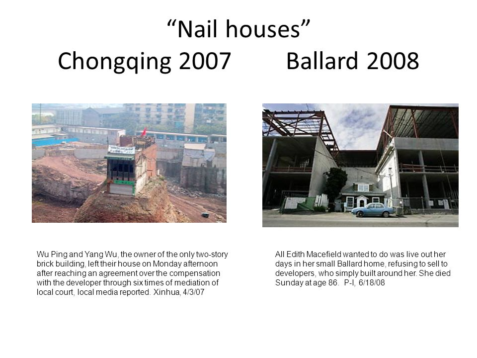 Nail houses Chongqing 2007 Ballard 2008 Wu Ping and Yang Wu, the owner of the only two-story brick building, left their house on Monday afternoon after reaching an agreement over the compensation with the developer through six times of mediation of local court, local media reported.