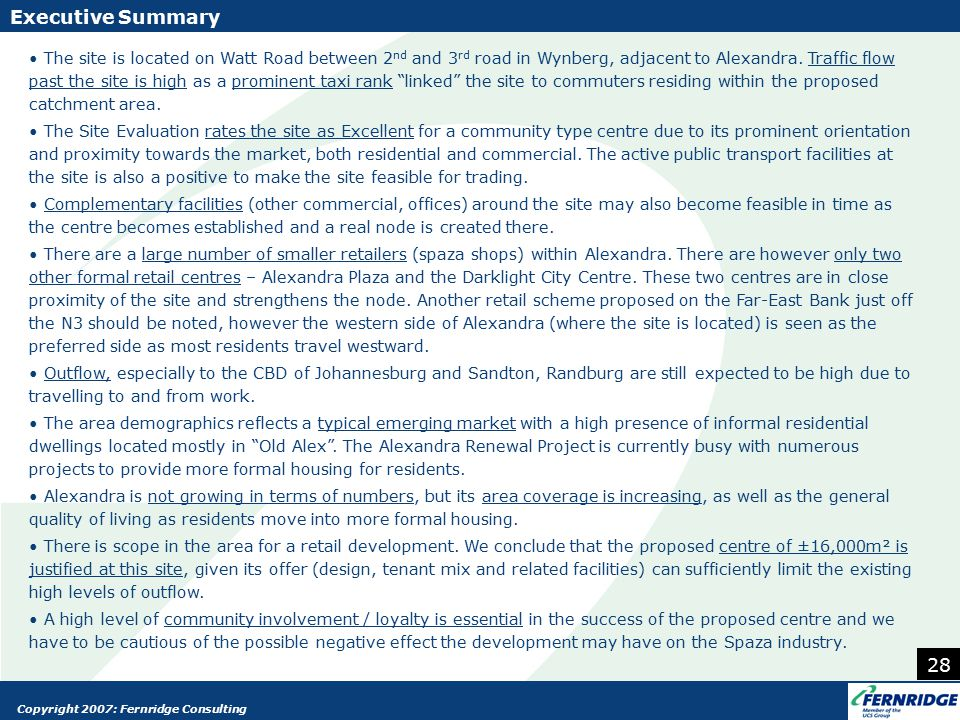Copyright 2007: Fernridge Consulting Executive Summary 28 The site is located on Watt Road between 2 nd and 3 rd road in Wynberg, adjacent to Alexandr