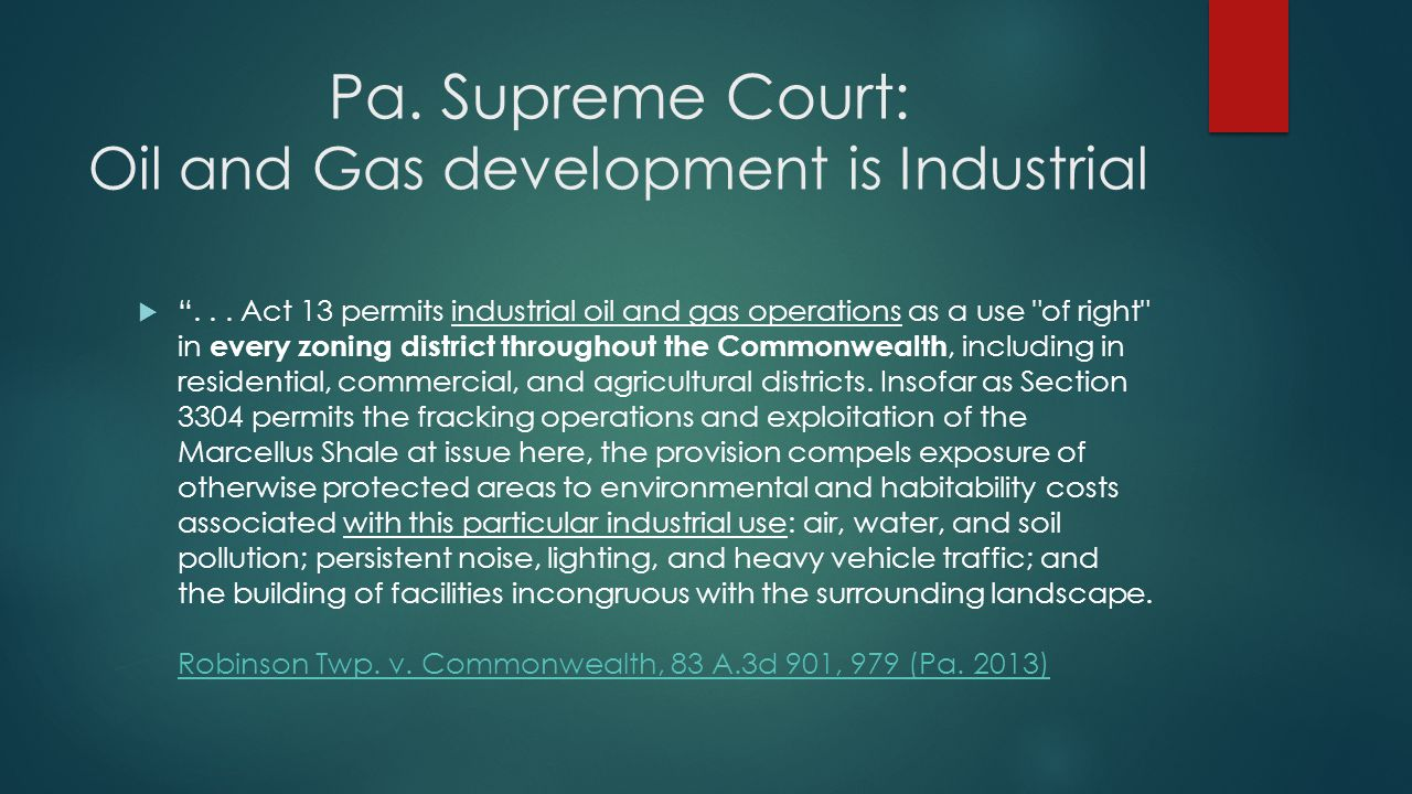 Pa. Supreme Court: Oil and Gas development is Industrial  ...