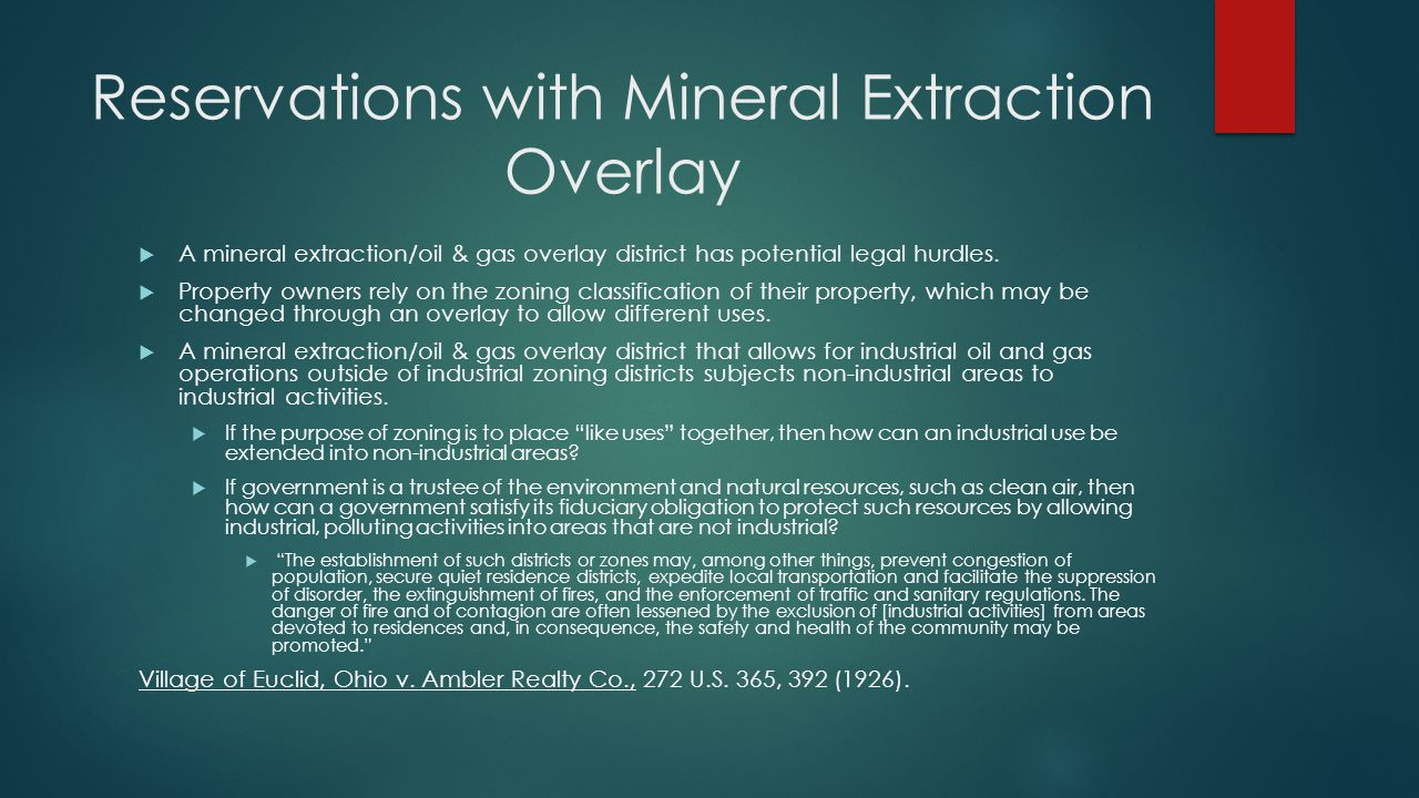 Reservations with Mineral Extraction Overlay  A mineral extraction/oil & gas overlay district has potential legal hurdles.