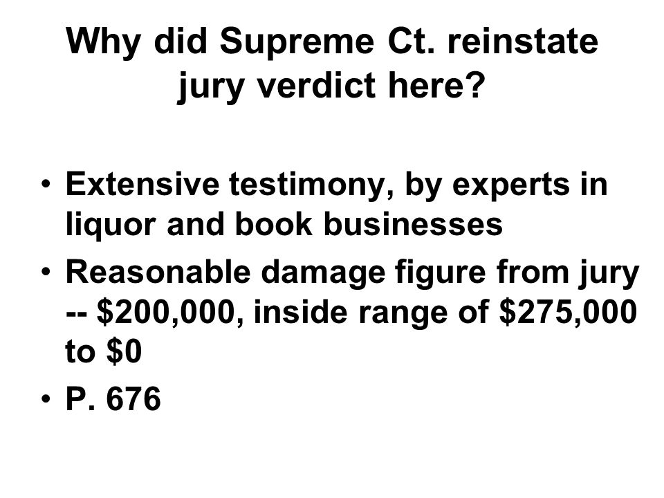 Extensive testimony, by experts in liquor and book businesses Reasonable damage figure from jury -- $200,000, inside range of $275,000 to $0 P.
