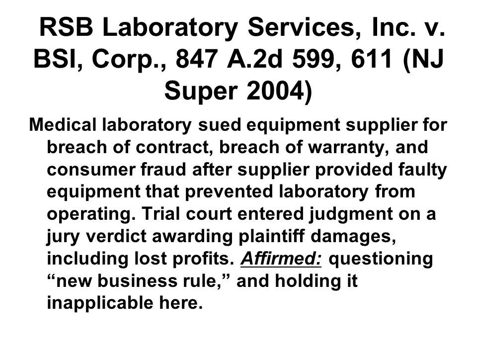 Medical laboratory sued equipment supplier for breach of contract, breach of warranty, and consumer fraud after supplier provided faulty equipment that prevented laboratory from operating.